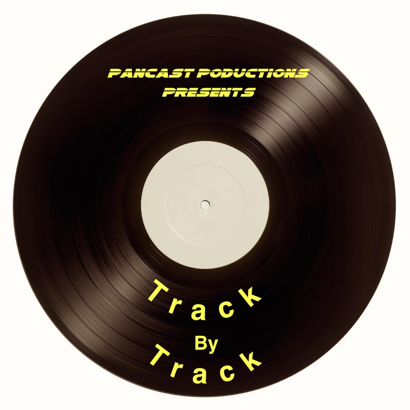 Pancast PODuctions presents Track by Track