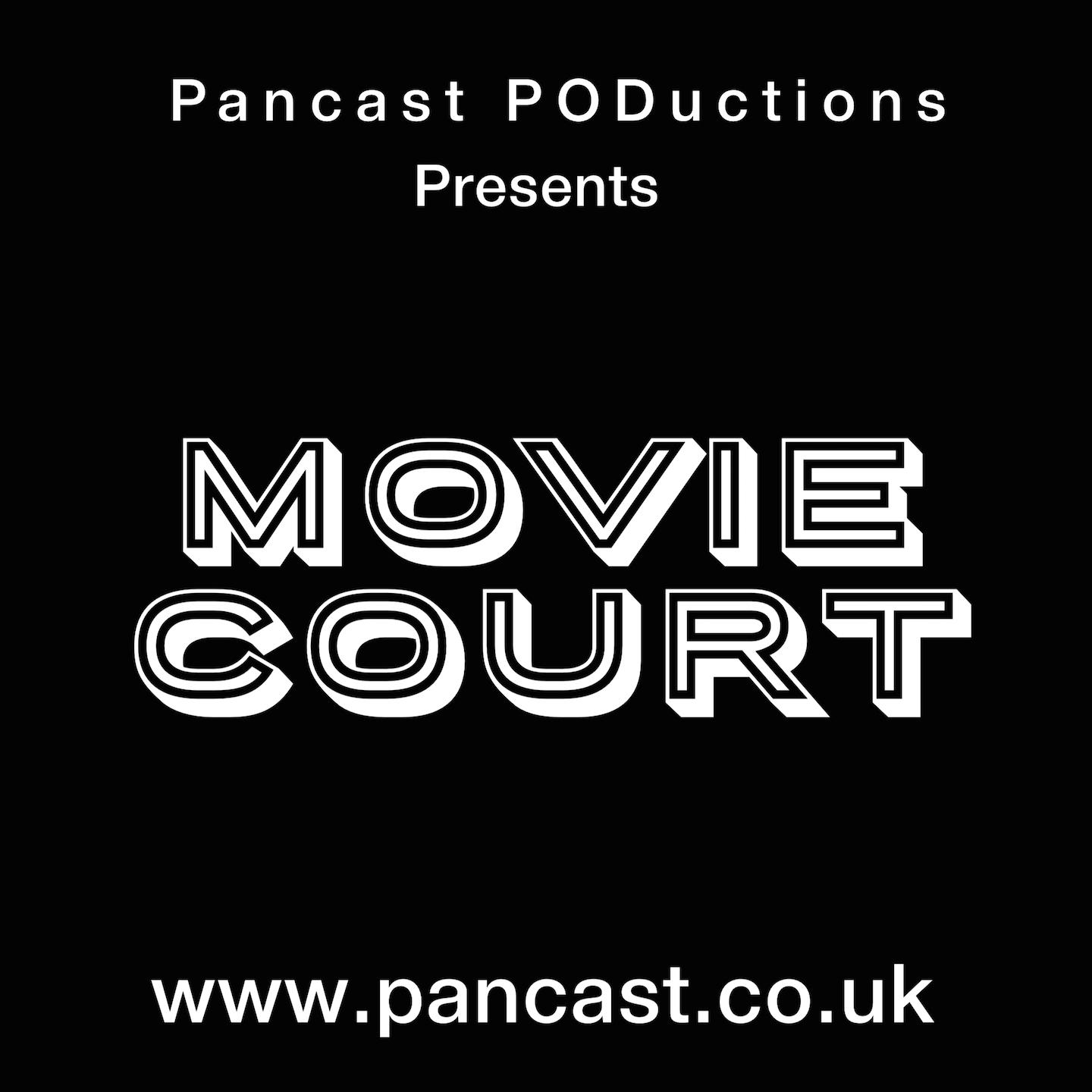 Pancast PODuctions Presents MOVIE COURT